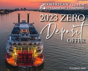 American Queen Steamboat Company - 2023 Zero Deposit Offer